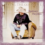rodney hayden album living the goodlife