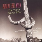 robert earl keen album the party never ends