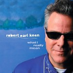 robert earl keen album what I really mean