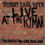 robert earl keen live at the Ryman